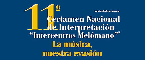 11º Certamen Nacional de Interpretación ''Intercentros Melómanos''; La Música, nuestra evasión.