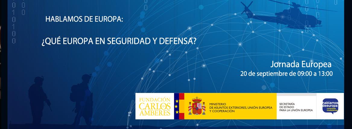 Jornada Hablamos de Europa:  ¿Qué Europa en Seguridad y Defensa?