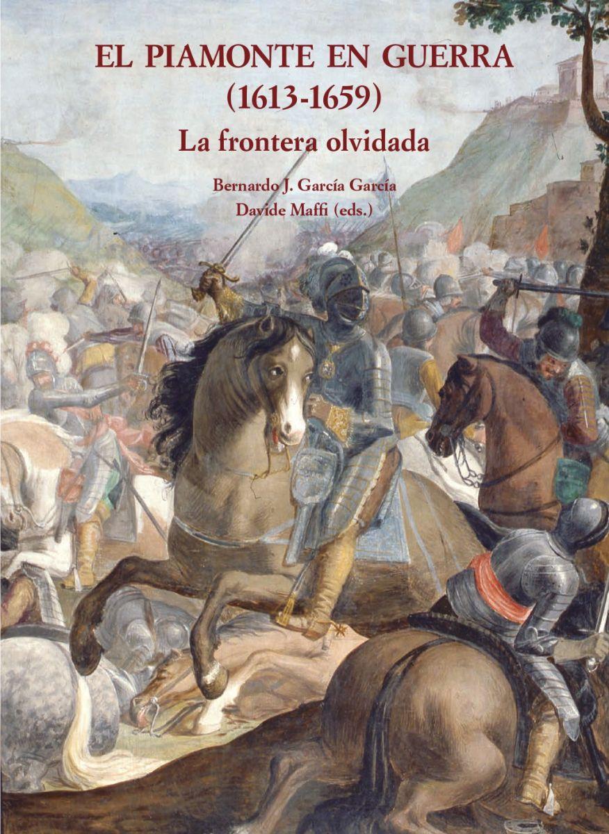 EL PIAMONTE EN GUERRA (1613-1659) LA FRONTERA OLVIDADA