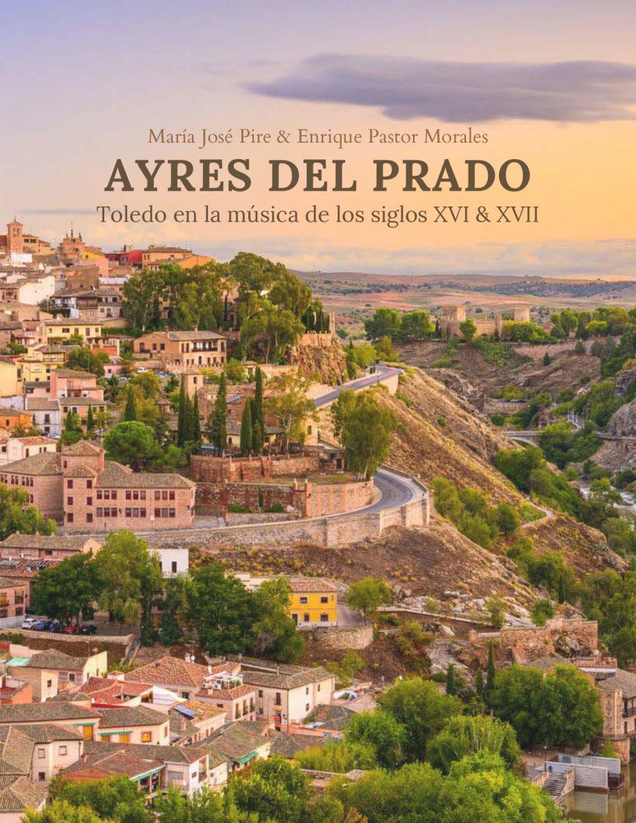AYRES DEL PRADO - Toledo en la música de los siglos XVI & XVII