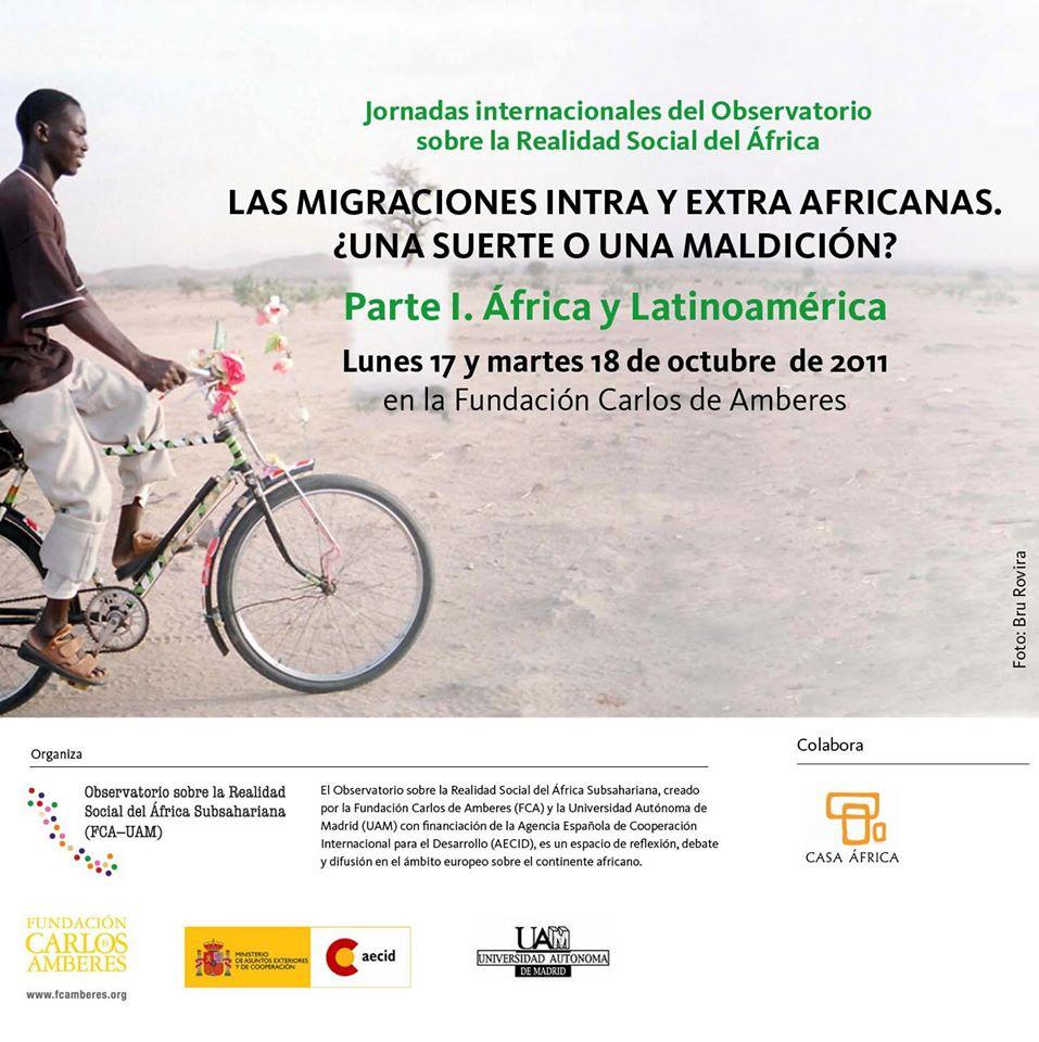 Jornadas internacionales del Observatorio sobre la Realidad Social del África subsahariana (FCA-UAM); Las migraciones intra y extra africanas ¿Una suerte o una maldición?