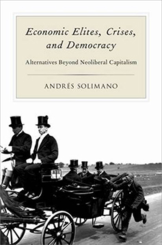 Encuentra con Andrés Solimano, economista chileno y autor del libro: ''Economic elites, Crises, and Democracy